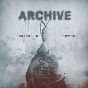 Archive - Controlling Crowds CD (album) cover