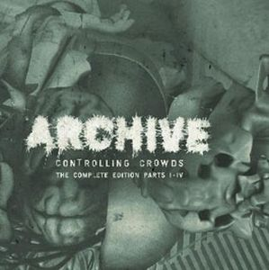Archive - Controlling Crowds Complete Edition I - Iv CD (album) cover