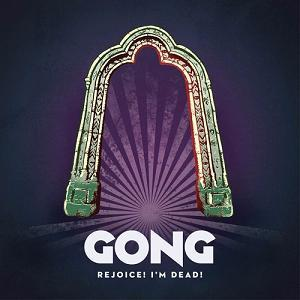Gong - Rejoice! I'm Dead CD (album) cover