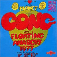 live floating anarchy 1977 by GONG