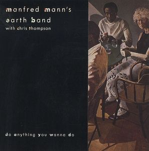 Manfred Mann's Earth Band - Do Anything You Wanna Do CD (album) cover