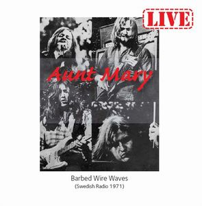 Aunt Mary - Barbed Wire Waves (swedish Radio 1971) CD (album) cover