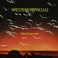 Metamorphosis - Then All Was Silent CD (album) cover