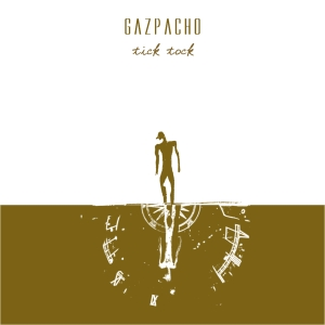 GAZPACHO - Tick Tock CD album cover