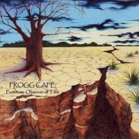 Frogg Cafe - Fortunate Observer Of Time CD (album) cover