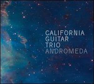 California Guitar Trio - Andromeda CD (album) cover