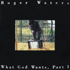 ROGER WATERS - What God Wants, Part I CD album cover