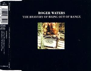 ROGER WATERS - The Bravery Of Being Out Of Range CD album cover