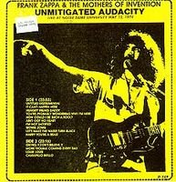 Frank Zappa - Unmitigated Audacity CD (album) cover