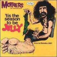 Frank Zappa - 'tis The Season To Be Jelly CD (album) cover