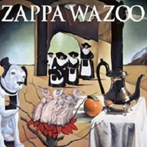 Frank Zappa - Zappa Wazoo CD (album) cover