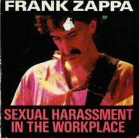 Frank Zappa - Sexual Harassment In The Workplace CD (album) cover