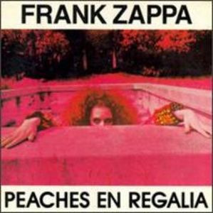 peaches en regalia by FRANK ZAPPA