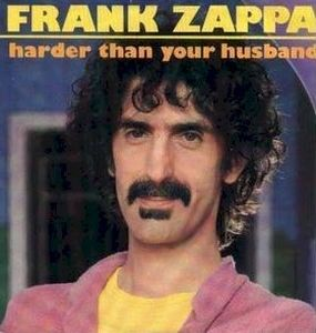 Frank Zappa - Harder Than Your Husband CD (album) cover