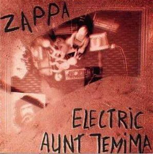 Frank Zappa - Electric Aunt Jemima CD (album) cover