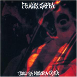 FRANK ZAPPA - Tengo Na Minchia Tanta CD album cover