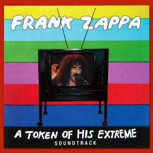Frank Zappa - A Token Of His Extreme CD (album) cover