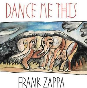 Frank Zappa - Dance Me This CD (album) cover
