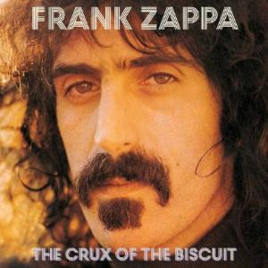 FRANK ZAPPA - The Crux Of The Biscuit CD album cover