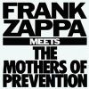 Frank Zappa - Meets The Mothers Of Prevention CD (album) cover