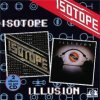 Isotope - Isotope / Illusion CD (album) cover