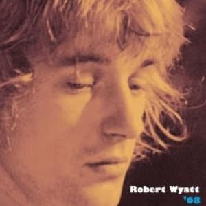 ROBERT WYATT - '68 CD album cover