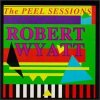 ROBERT WYATT - Peel Sessions CD album cover