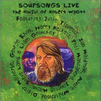 ROBERT WYATT - Soupsongs Live CD album cover