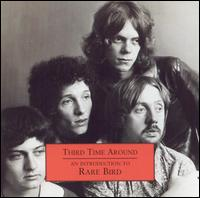 Rare Bird - Third Time Around: An Introduction To Rare Bird CD (album) cover