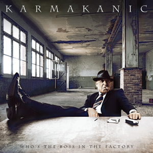 KARMAKANIC - Who's The Boss In The Factory? CD album cover