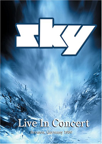 Sky - Live In Concert {Bremen, Germany 1980} DVD (album) cover