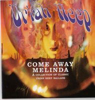 Uriah Heep - Come Away Melinda: The Ballads CD (album) cover