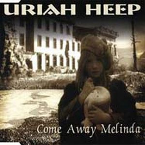 Uriah Heep - Come Away Melinda CD (album) cover