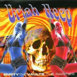 Uriah Heep - Empty The Vaults: The Rarities CD (album) cover