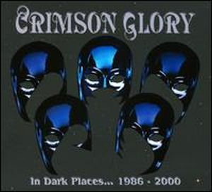 Crimson Glory - In Dark Places... 1986-2000 CD (album) cover
