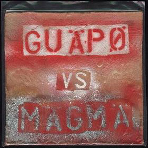Guapo - Guapo Vs. Magma CD (album) cover