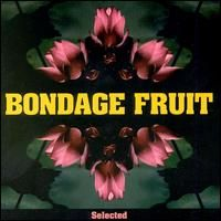 Bondage Fruit - Selected CD (album) cover