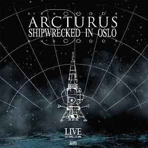 Arcturus - Shipwrecked In Oslo CD (album) cover