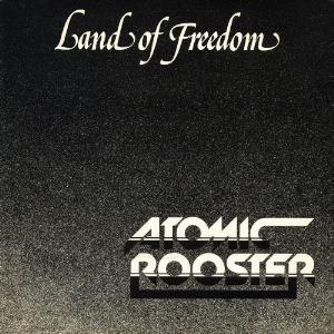 Atomic Rooster - Land Of Freedom CD (album) cover
