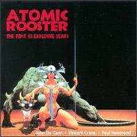 Atomic Rooster - The First 10 Explosive Years CD (album) cover