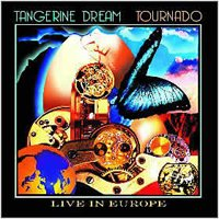 Tangerine Dream - Tournado - Live In Europe CD (album) cover