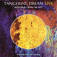 TANGERINE DREAM - Montreal - April 9th 1977 CD album cover