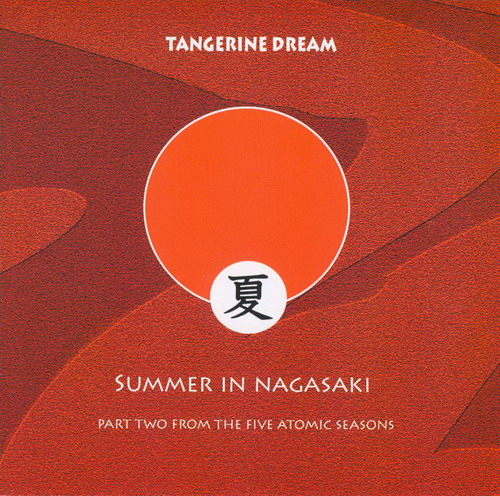 Tangerine Dream - Summer In Nagasaki CD (album) cover