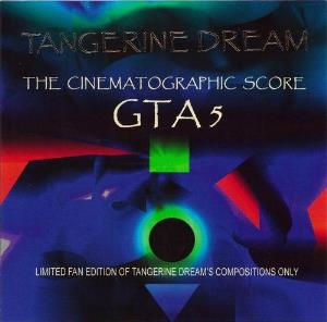 TANGERINE DREAM - Grand Theft Auto V - The Cinematographic Score CD album cover