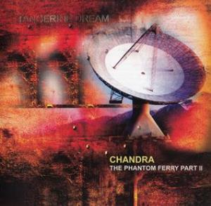 TANGERINE DREAM - Chandra - The Phantom Ferry Part 2 CD album cover