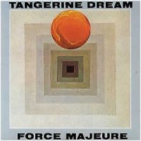 Tangerine Dream - Force Majeure CD (album) cover