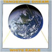 Tangerine Dream - White Eagle CD (album) cover