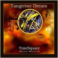 Tangerine Dream - Timesquare - Dream Mixes Ii CD (album) cover