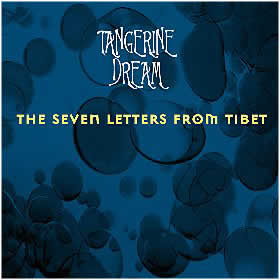 Tangerine Dream - Seven Letters From Tibet CD (album) cover