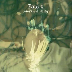 Faust - Something Dirty CD (album) cover